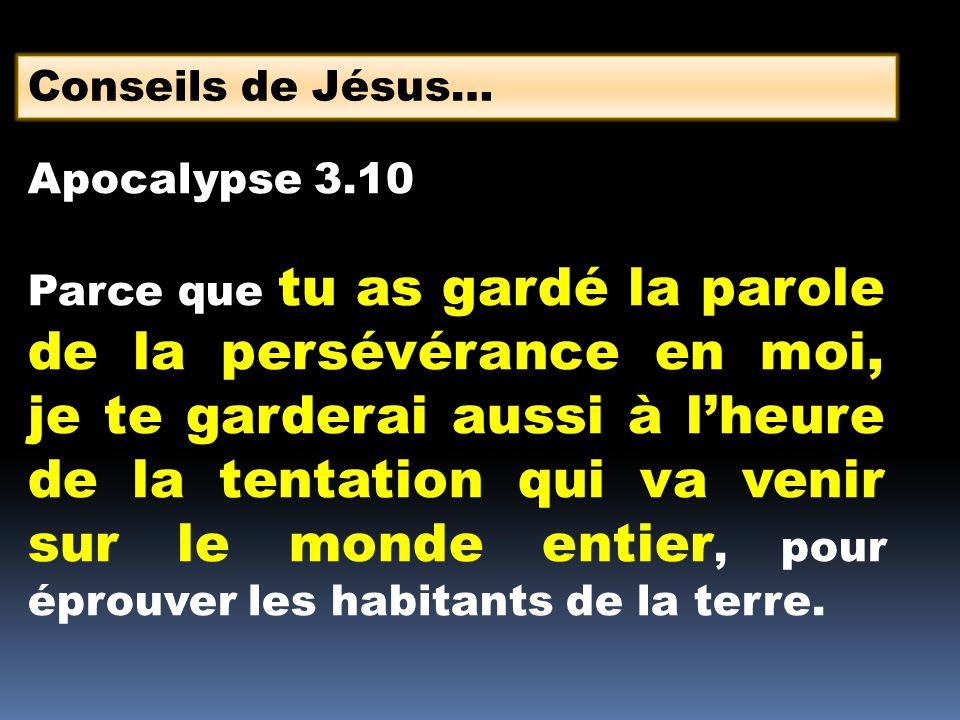 Conseils de Jésus… Apocalypse 3.10.