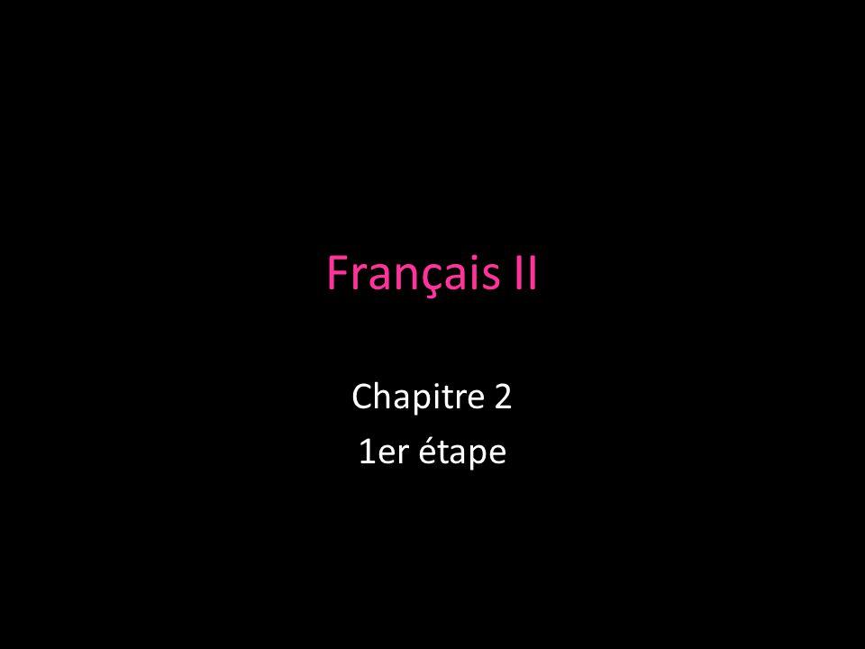 Français II Chapitre 2 1er étape