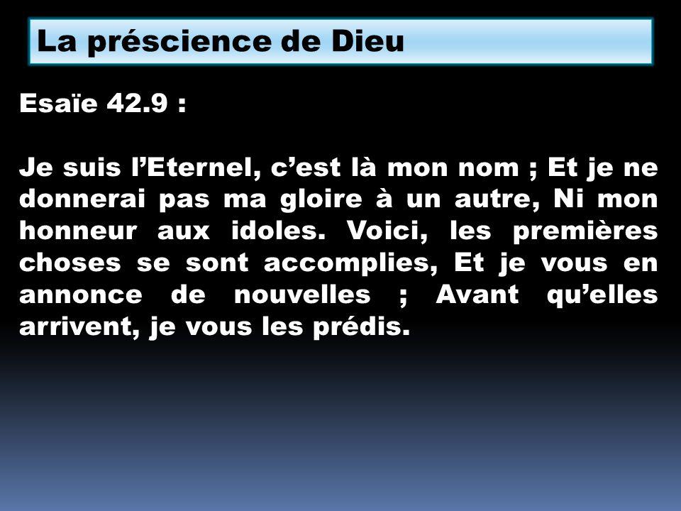 La préscience de Dieu Esaïe 42.9 :