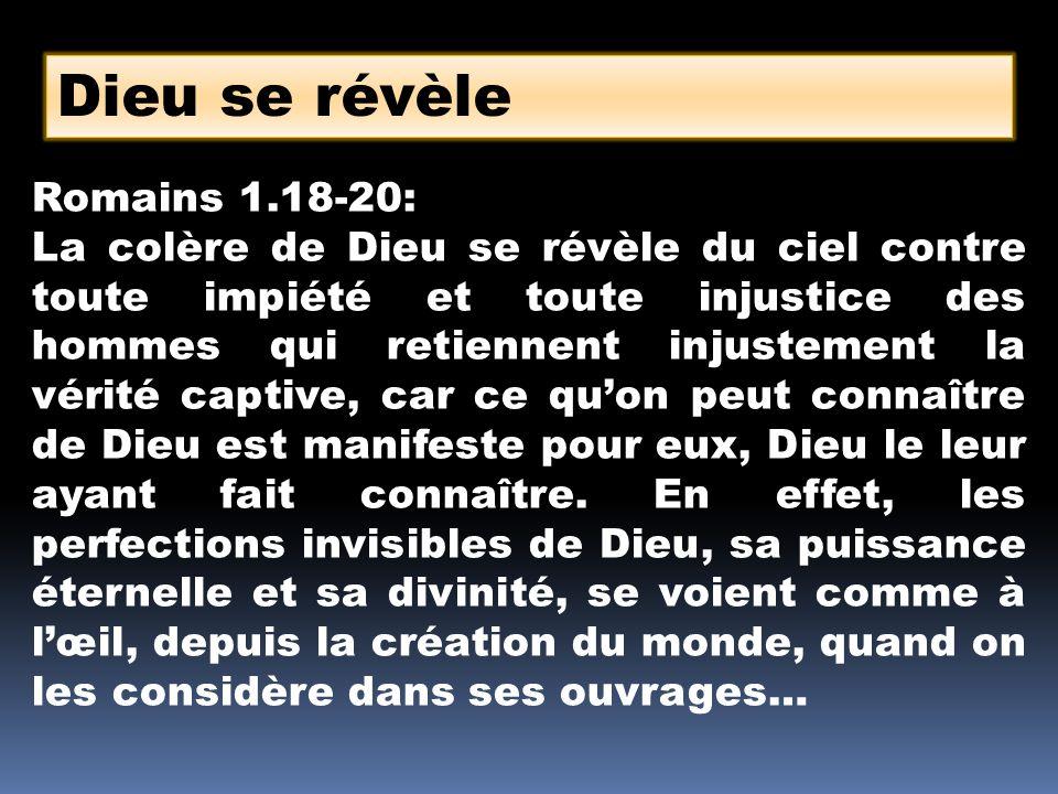 Dieu se révèle Romains 1.18-20: