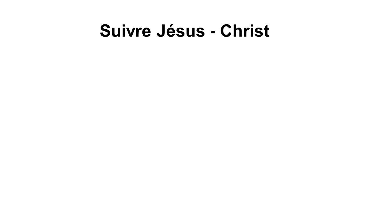 Suivre Jésus - Christ