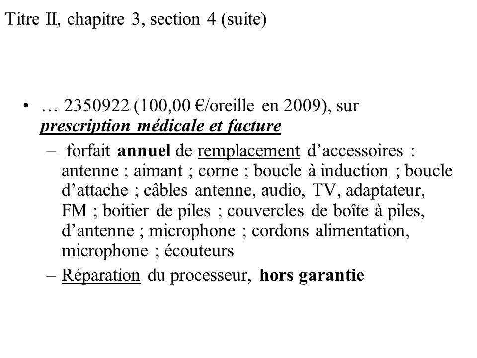 Titre II, chapitre 3, section 4 (suite)