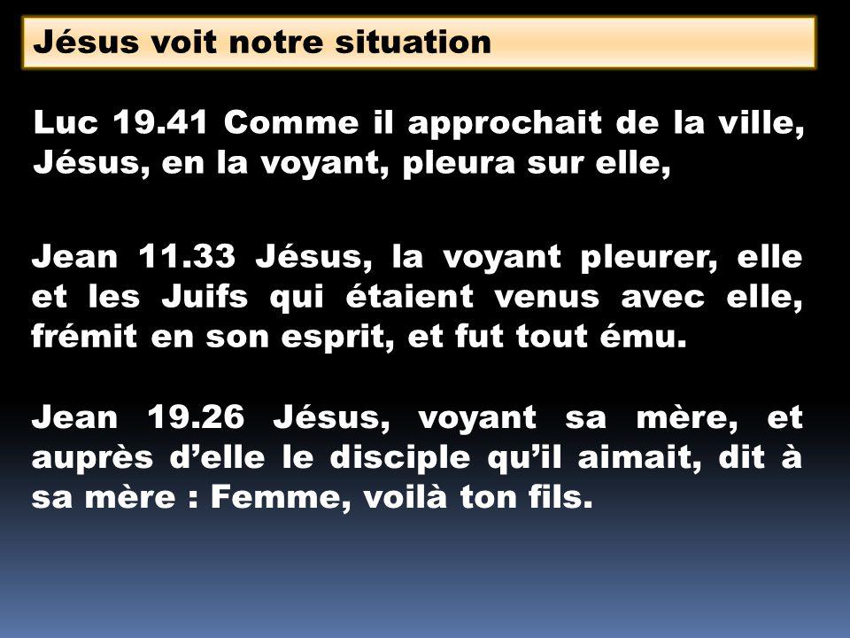 Jésus voit notre situation