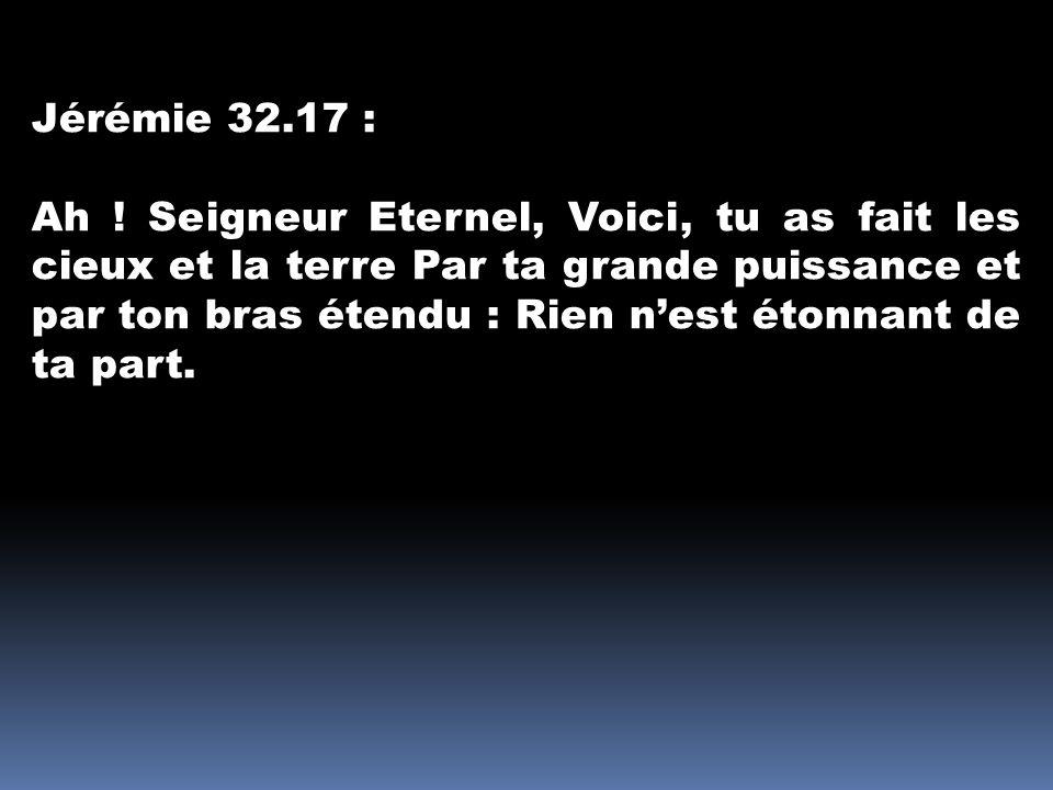 Jérémie 32.17 :
