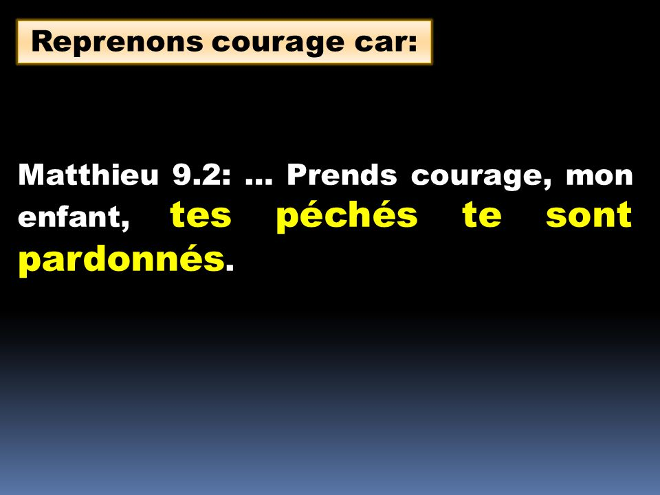 Reprenons courage car: