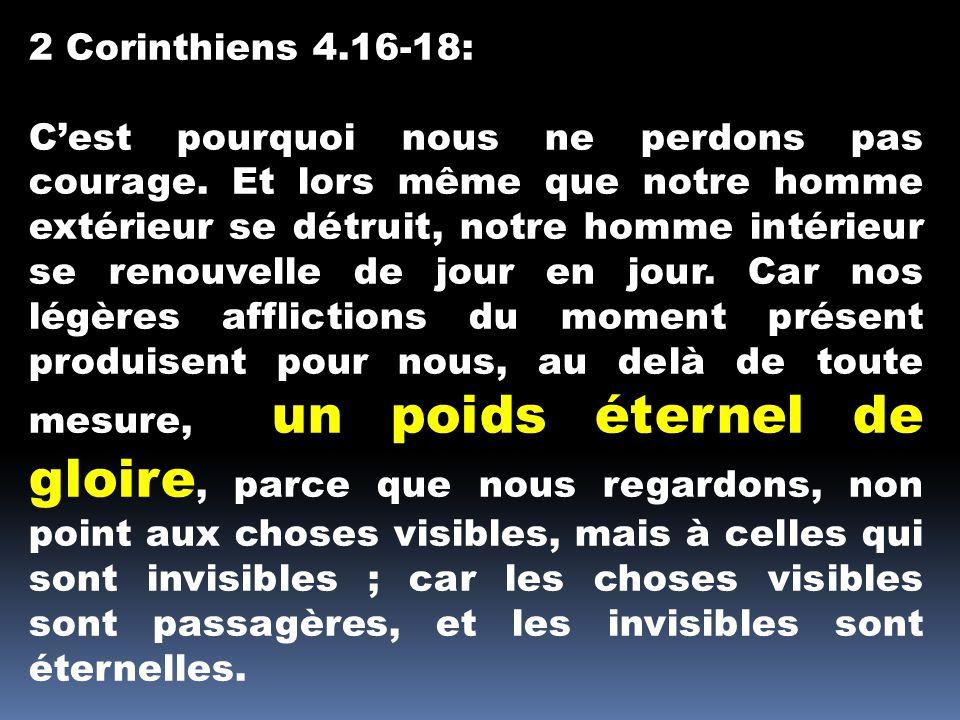 2 Corinthiens 4.16-18:
