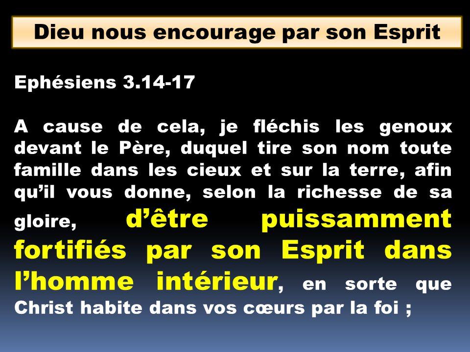 Dieu nous encourage par son Esprit
