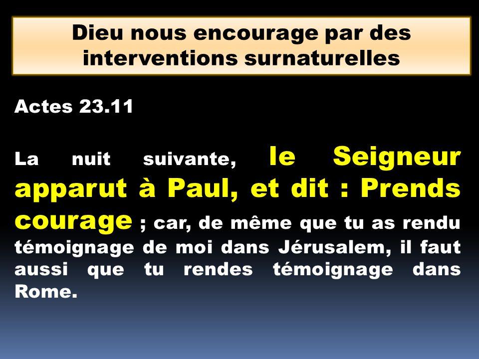 Dieu nous encourage par des interventions surnaturelles