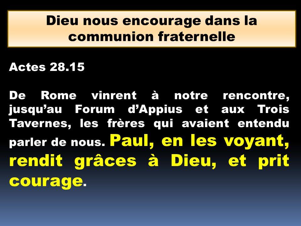 Dieu nous encourage dans la communion fraternelle