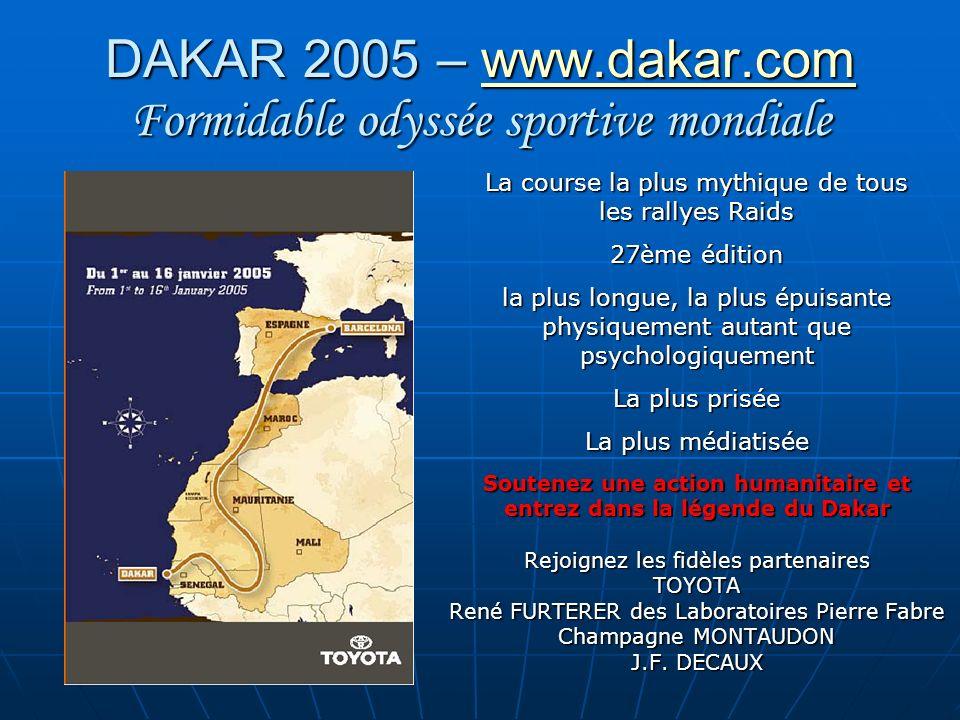 DAKAR 2005 – www.dakar.com Formidable odyssée sportive mondiale