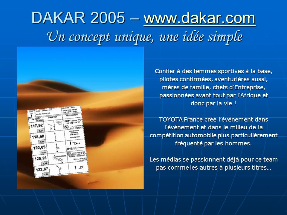 DAKAR 2005 – www.dakar.com Un concept unique, une idée simple