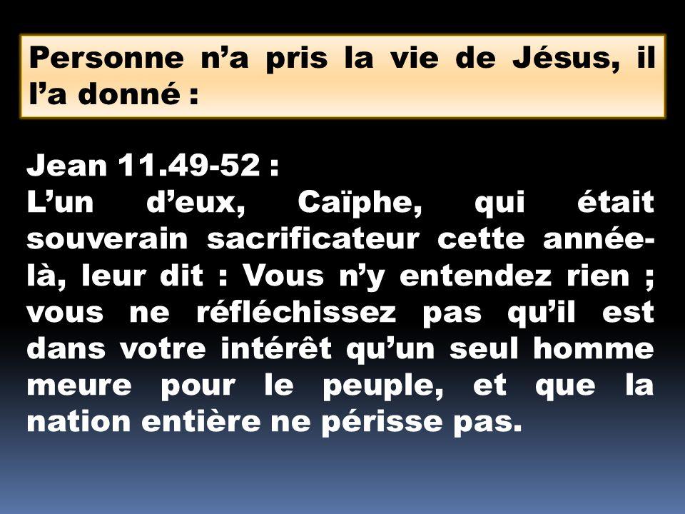 Personne n'a pris la vie de Jésus, il l'a donné :