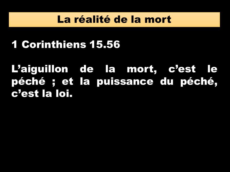 La réalité de la mort 1 Corinthiens 15.56.