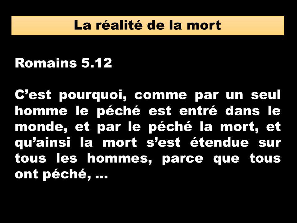 La réalité de la mort Romains 5.12.