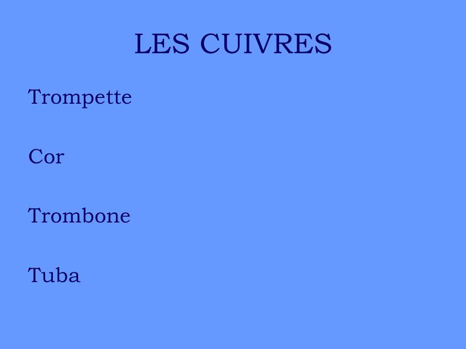 LES CUIVRES Trompette Cor Trombone Tuba