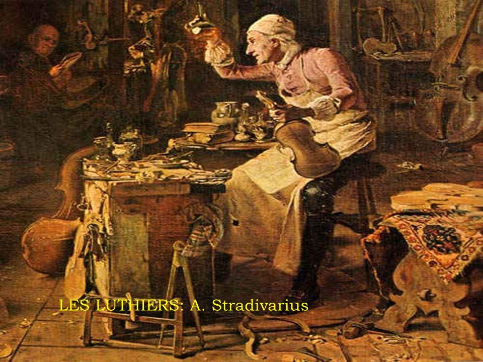LES LUTHIERS: A. Stradivarius