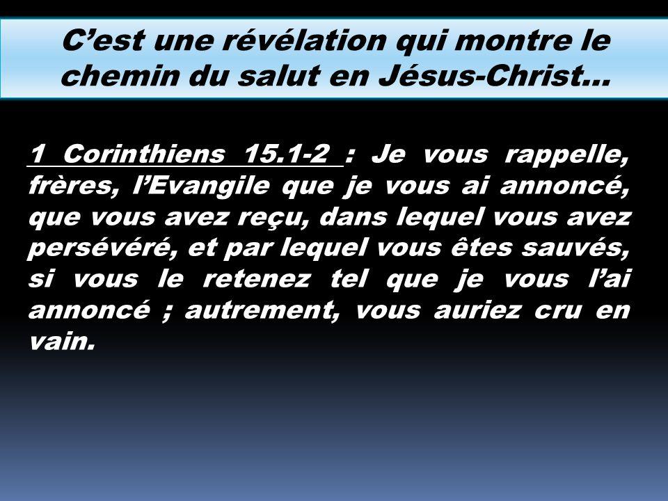 C'est une révélation qui montre le chemin du salut en Jésus-Christ…