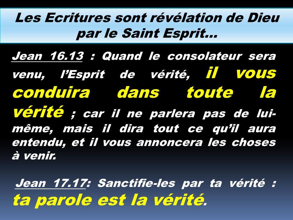 Les Ecritures sont révélation de Dieu par le Saint Esprit…