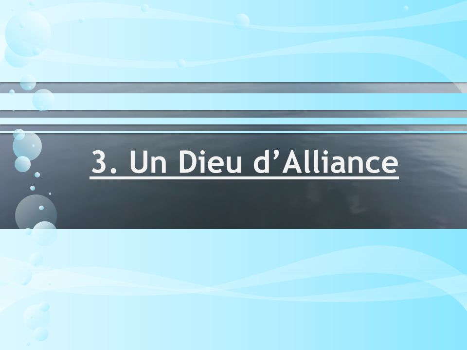 3. Un Dieu d'Alliance