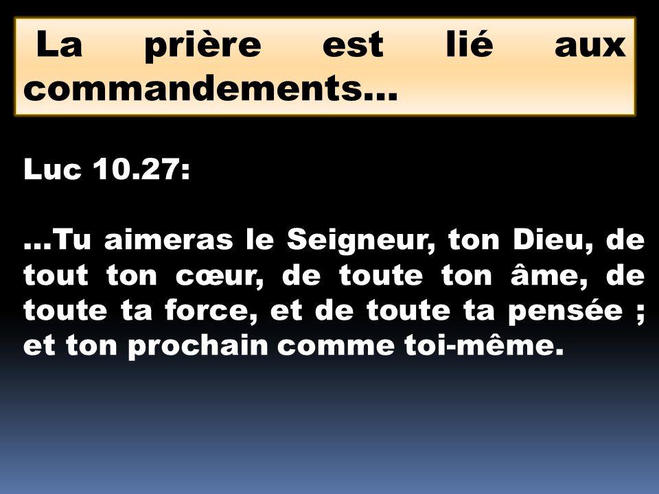 La prière est lié aux commandements…
