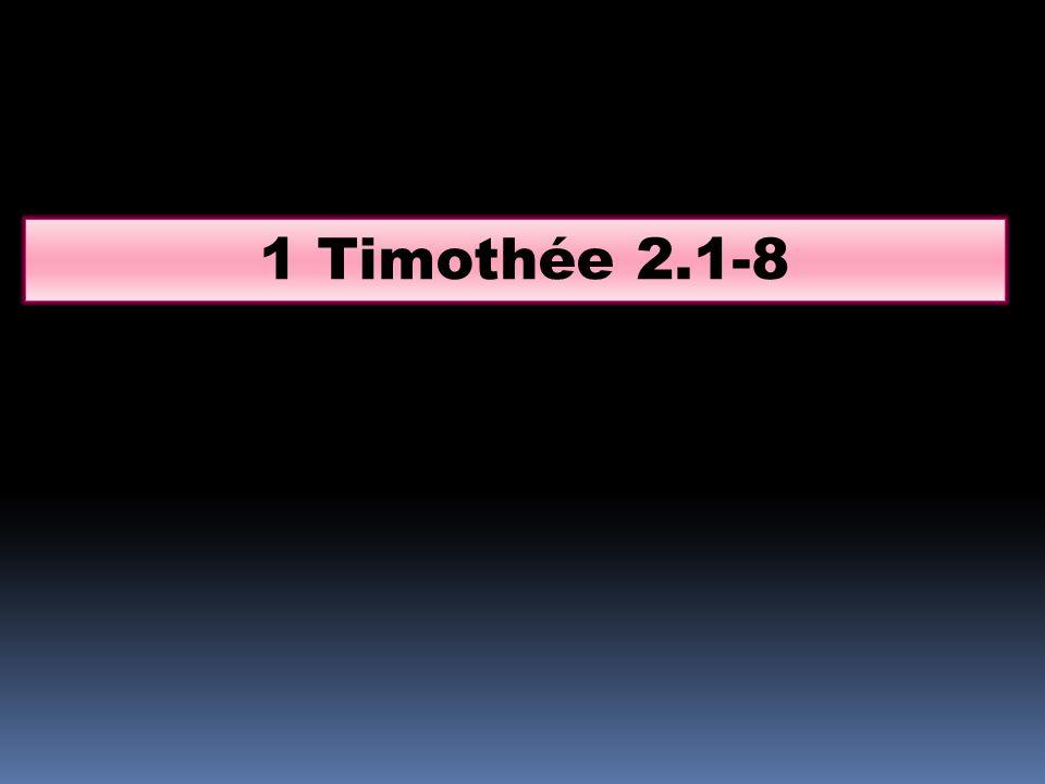 1 Timothée 2.1-8