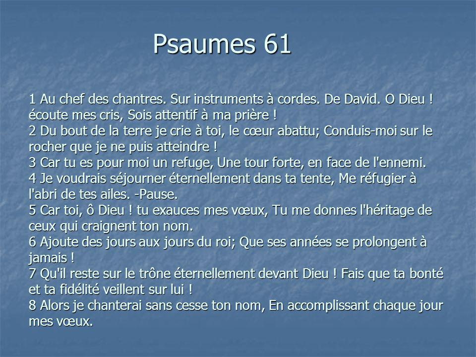Psaumes 61 1 Au chef des chantres. Sur instruments à cordes. De David