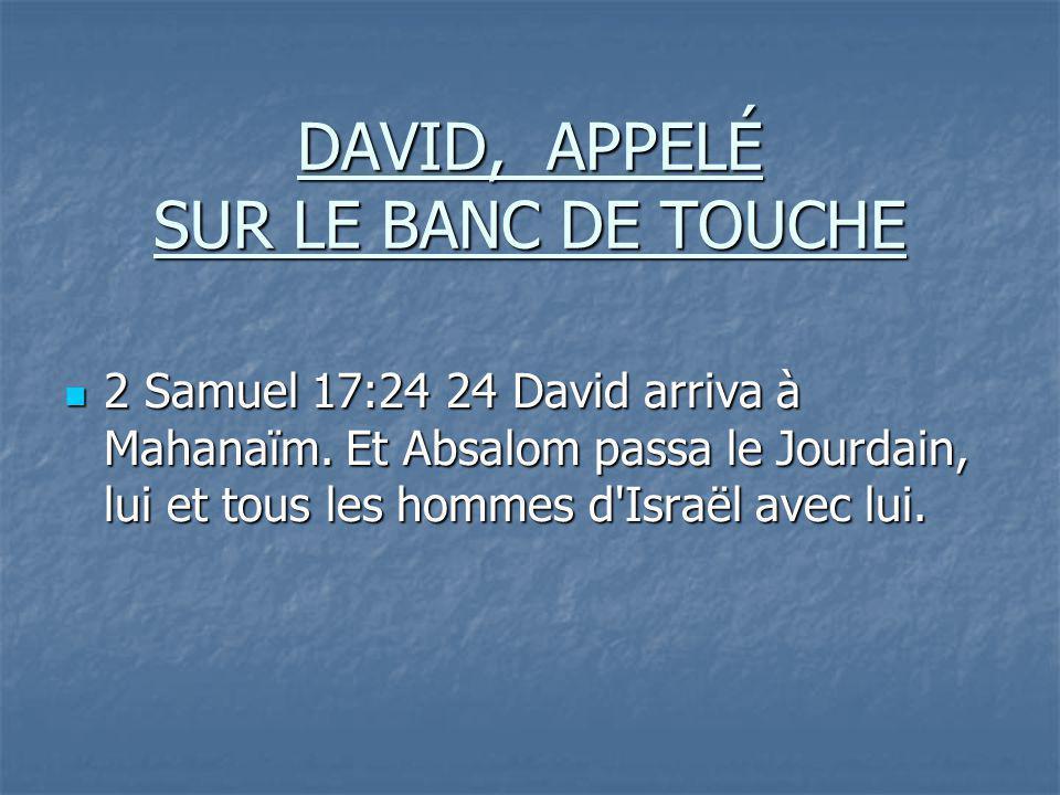 DAVID, APPELÉ SUR LE BANC DE TOUCHE