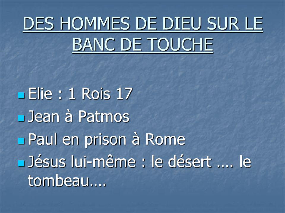 DES HOMMES DE DIEU SUR LE BANC DE TOUCHE
