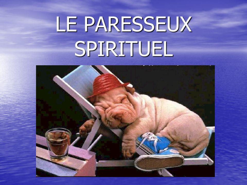 LE PARESSEUX SPIRITUEL