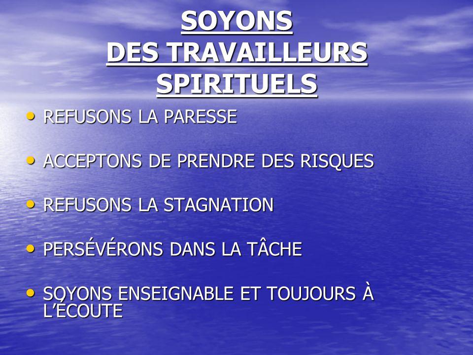 SOYONS DES TRAVAILLEURS SPIRITUELS