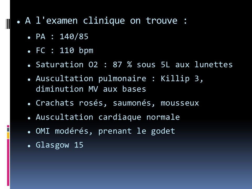 A l examen clinique on trouve :