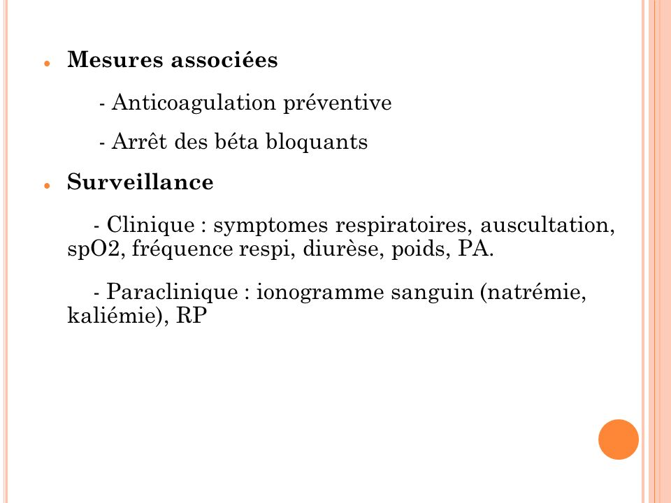 - Anticoagulation préventive - Arrêt des béta bloquants Surveillance