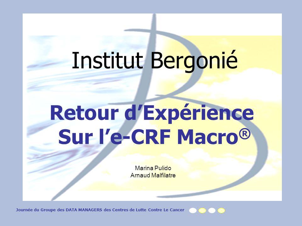 Institut Bergonié Retour d'Expérience Sur l'e-CRF Macro® Marina Pulido