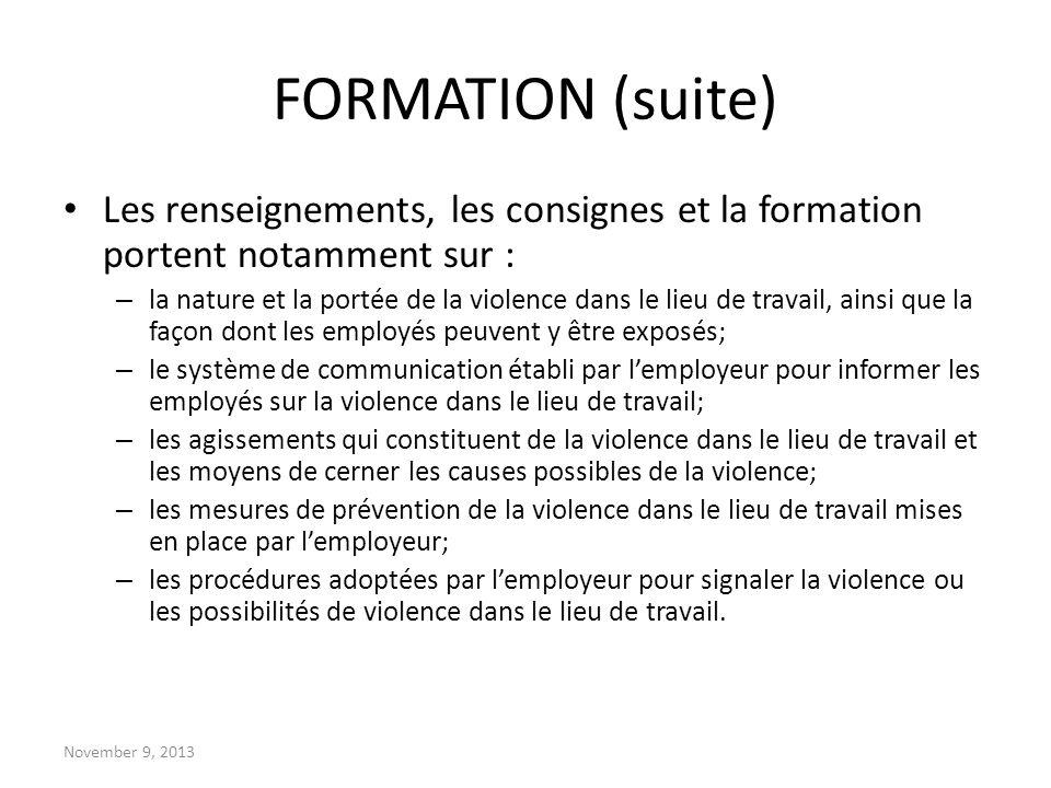 FORMATION (suite) Les renseignements, les consignes et la formation portent notamment sur :