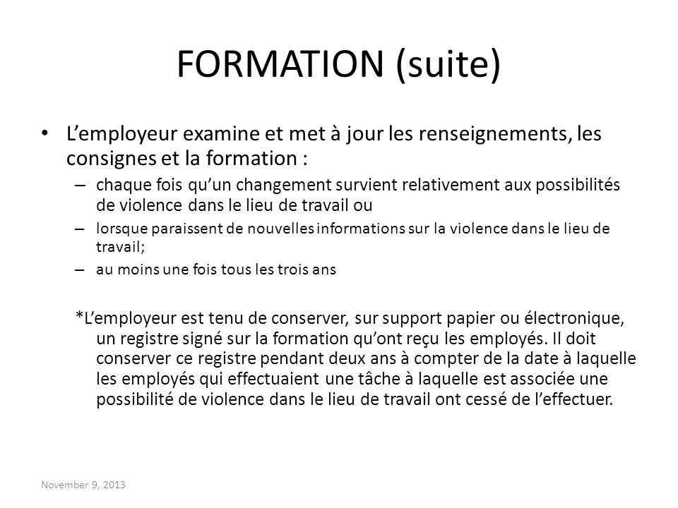 FORMATION (suite) L'employeur examine et met à jour les renseignements, les consignes et la formation :