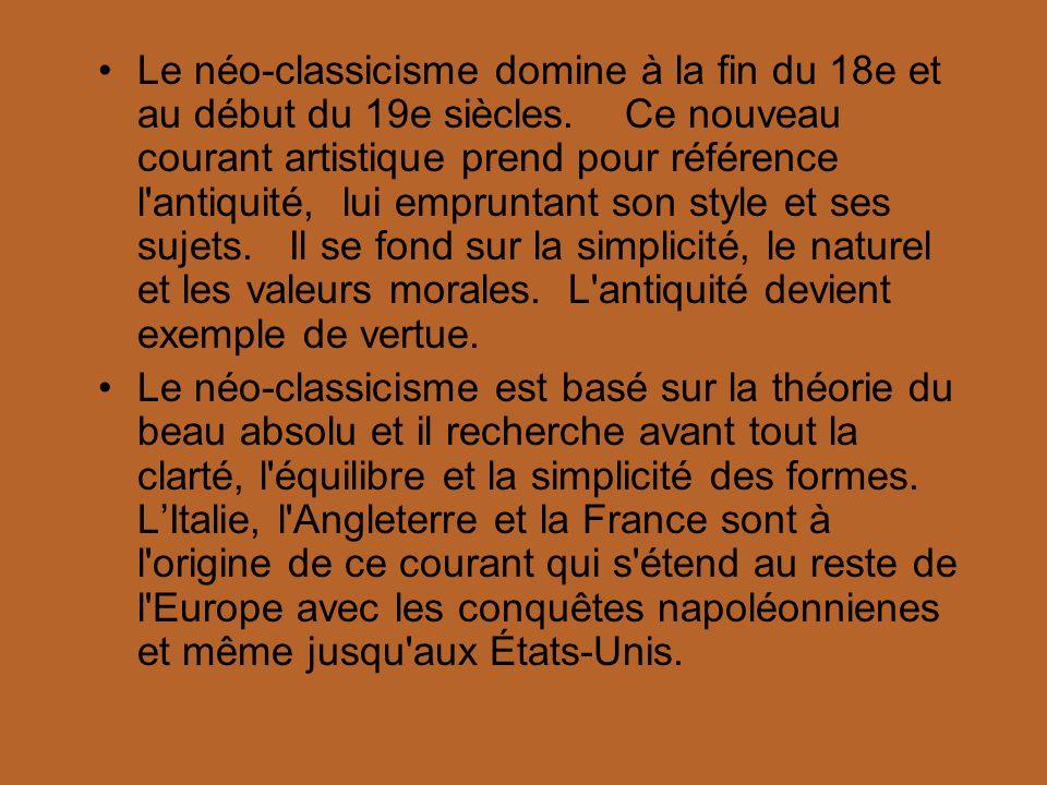 Le néo-classicisme domine à la fin du 18e et au début du 19e siècles