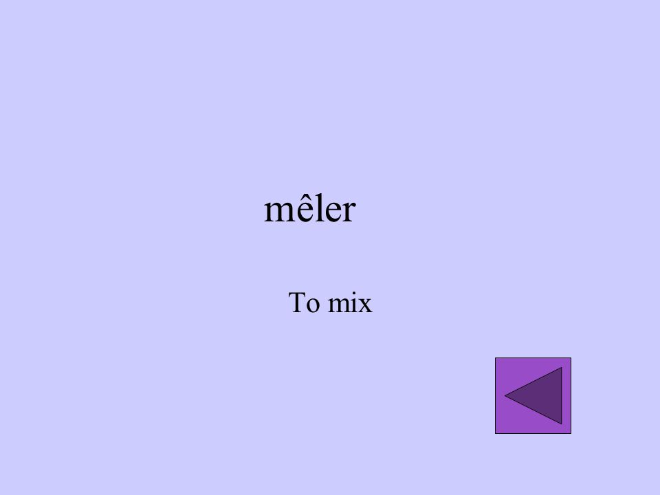 mêler To mix