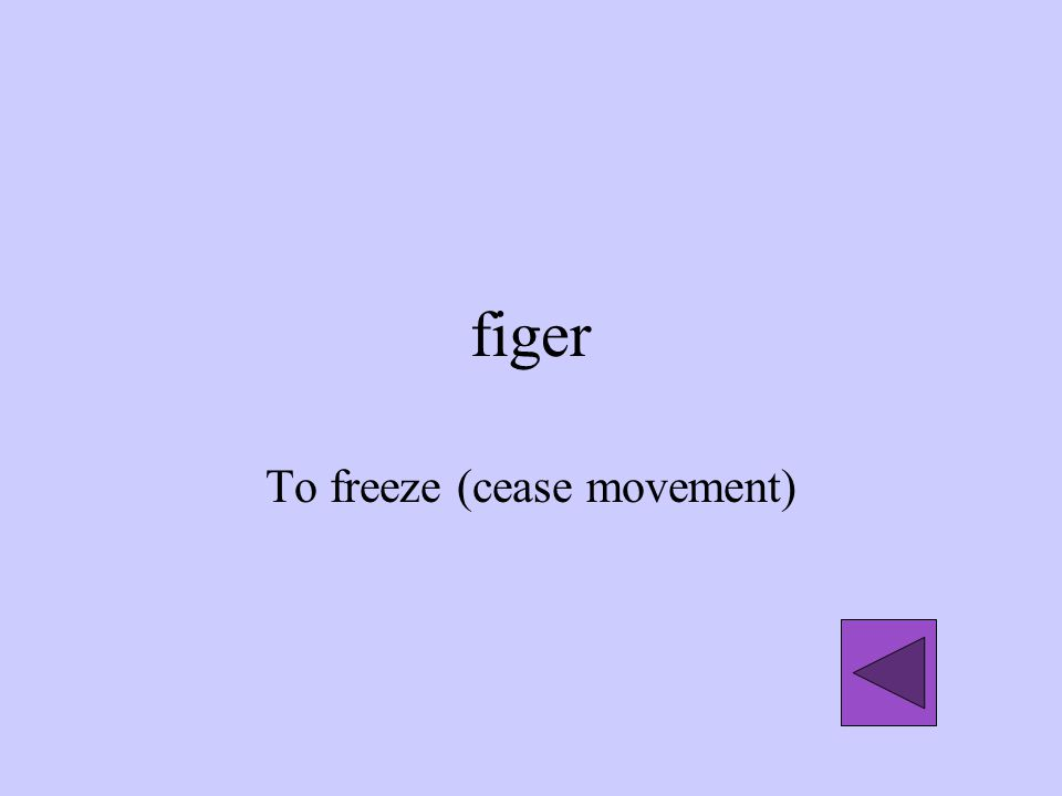 To freeze (cease movement)