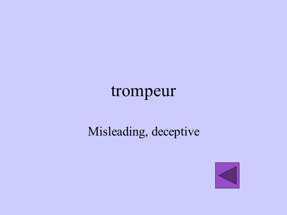 trompeur Misleading, deceptive