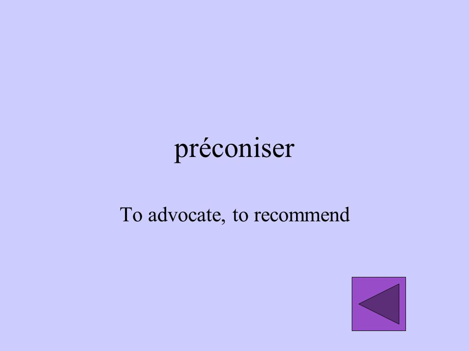 To advocate, to recommend