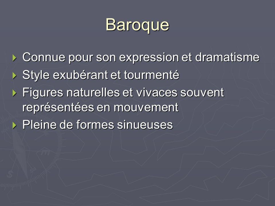 Baroque Connue pour son expression et dramatisme