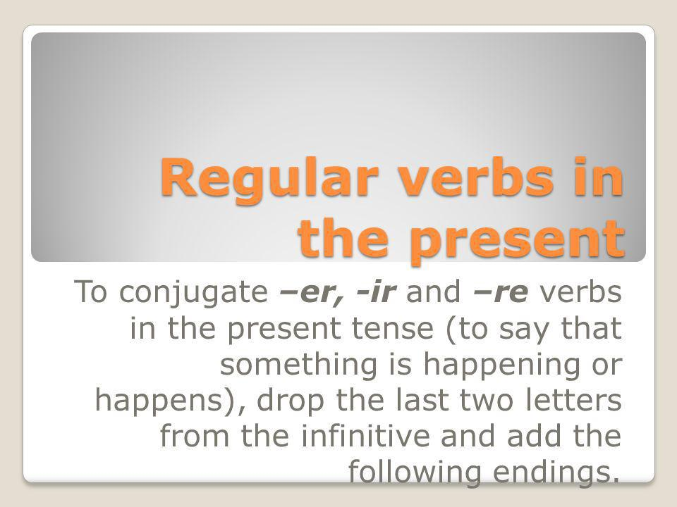 Regular verbs in the present