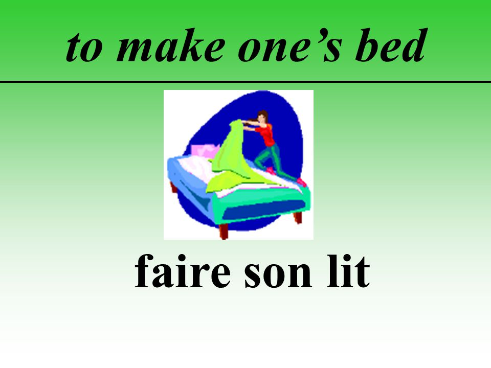 to make one's bed faire son lit