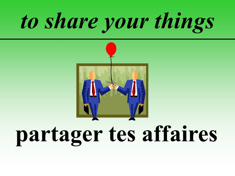 to share your things partager tes affaires