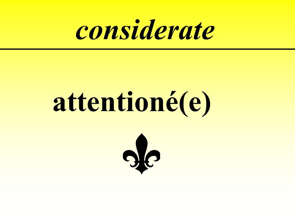 considerate attentioné(e)