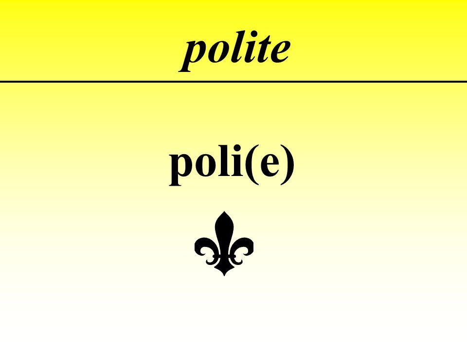 polite poli(e)