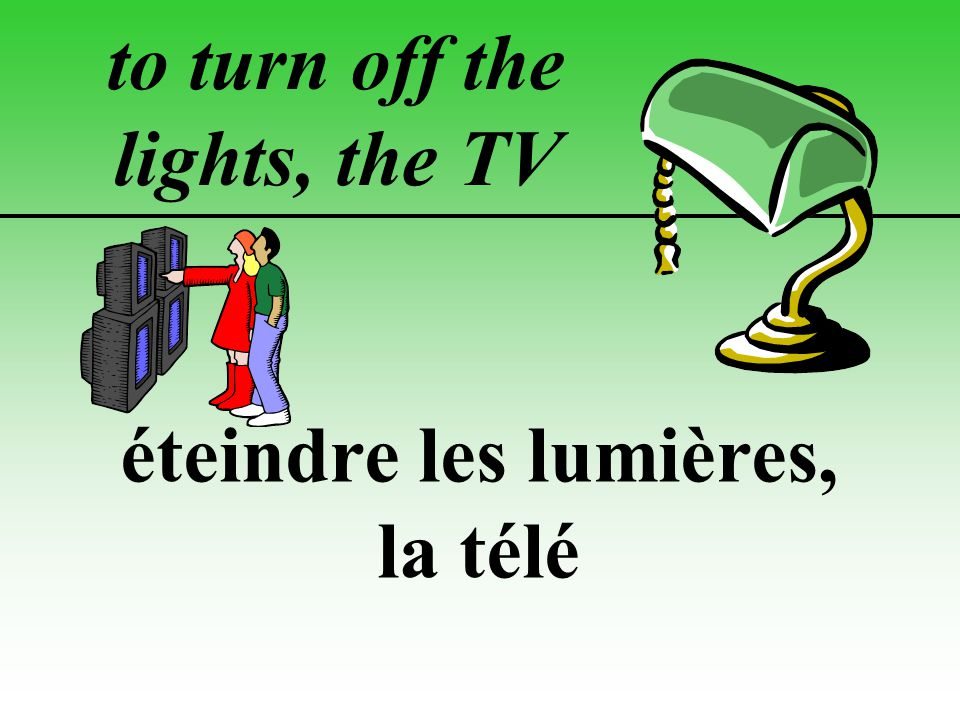 to turn off the lights, the TV