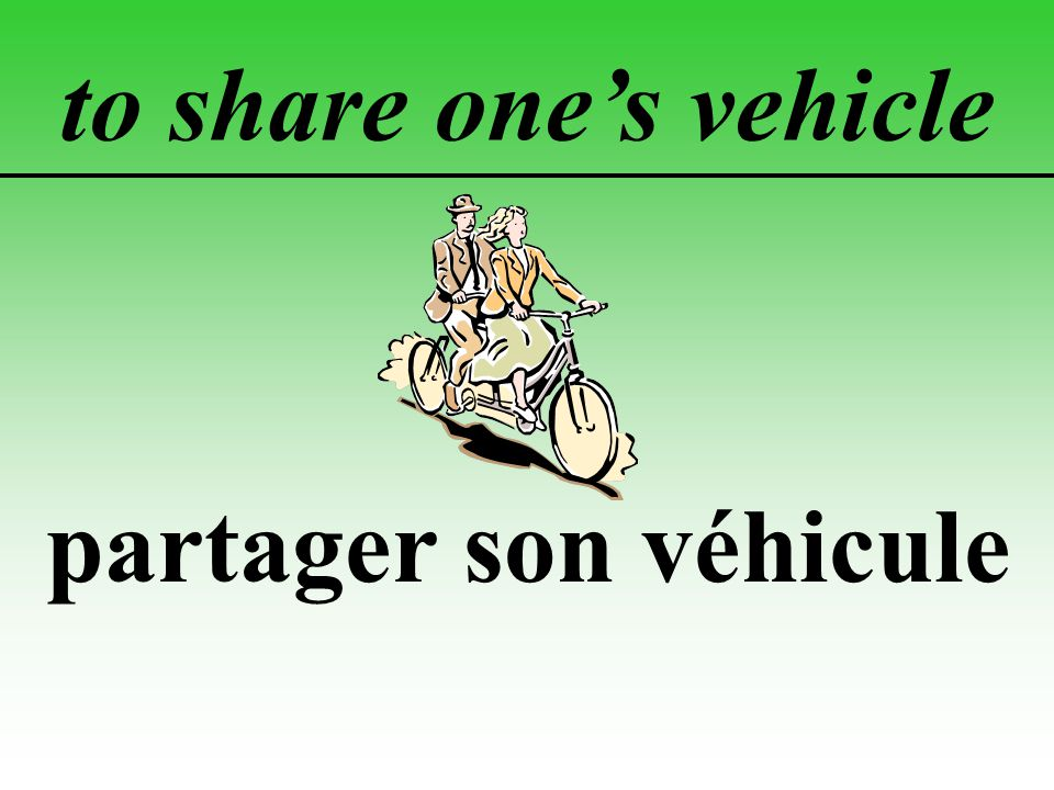 to share one's vehicle partager son véhicule