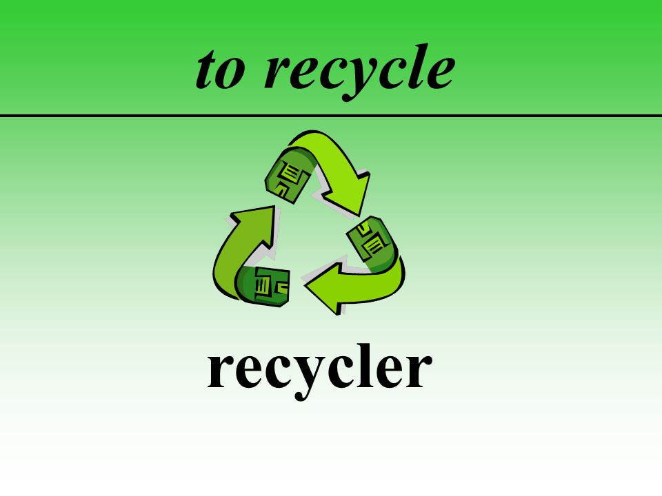 to recycle recycler