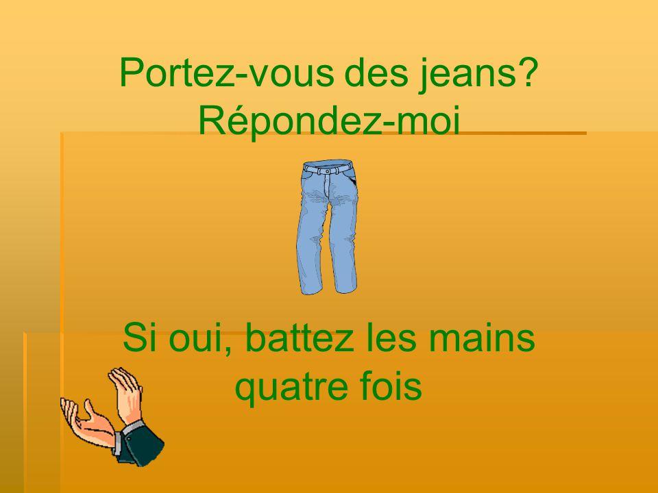 Portez-vous des jeans Répondez-moi